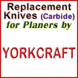 Replacement Blades (Carbide) for Planers by Yorkcraft