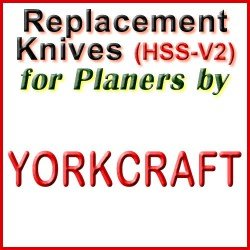 Replacement HSS-V2 Knives for Planers by Yorkcraft