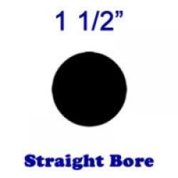 Straight Bore: 1 1/2