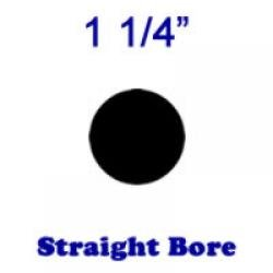 Straight Bore: 1 1/4