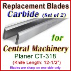Set of 2 Carbide Blades for Central Machinery 12'' Planer, CT-318