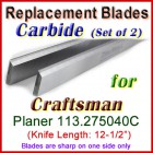 Set of 2 Carbide Blades for Craftsman 12-1/2'' Planer, 113.275040C