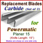 Set of 3 Carbide Blades for Powermatic 15'' Planer, 15