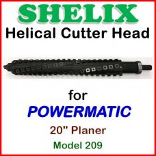 SHELIX for POWERMATIC 20'' Planer, Model 209