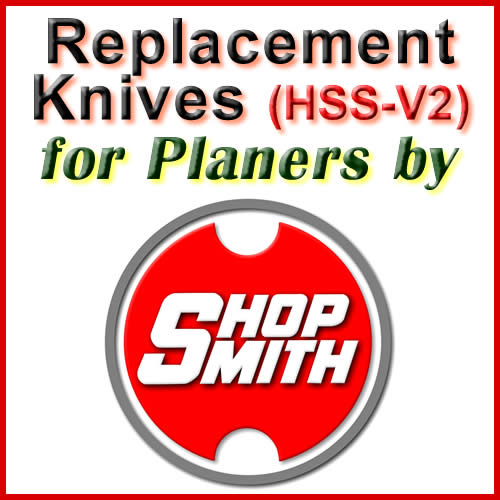 Replacement HSS-V2 Knives for Planers by Shopsmith